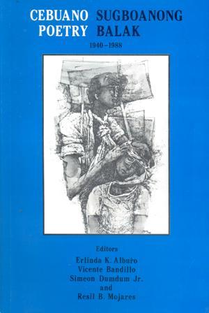 Cebuano Poetry/Sugbuanong Balak 1940-1988 - Cebuano Studies