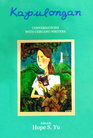 Kapulongan:  Conversations with Cebuano Writers (with DVD)