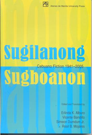 Sugilanong Sugbuanon:  Cebuano fiction 1941-2005