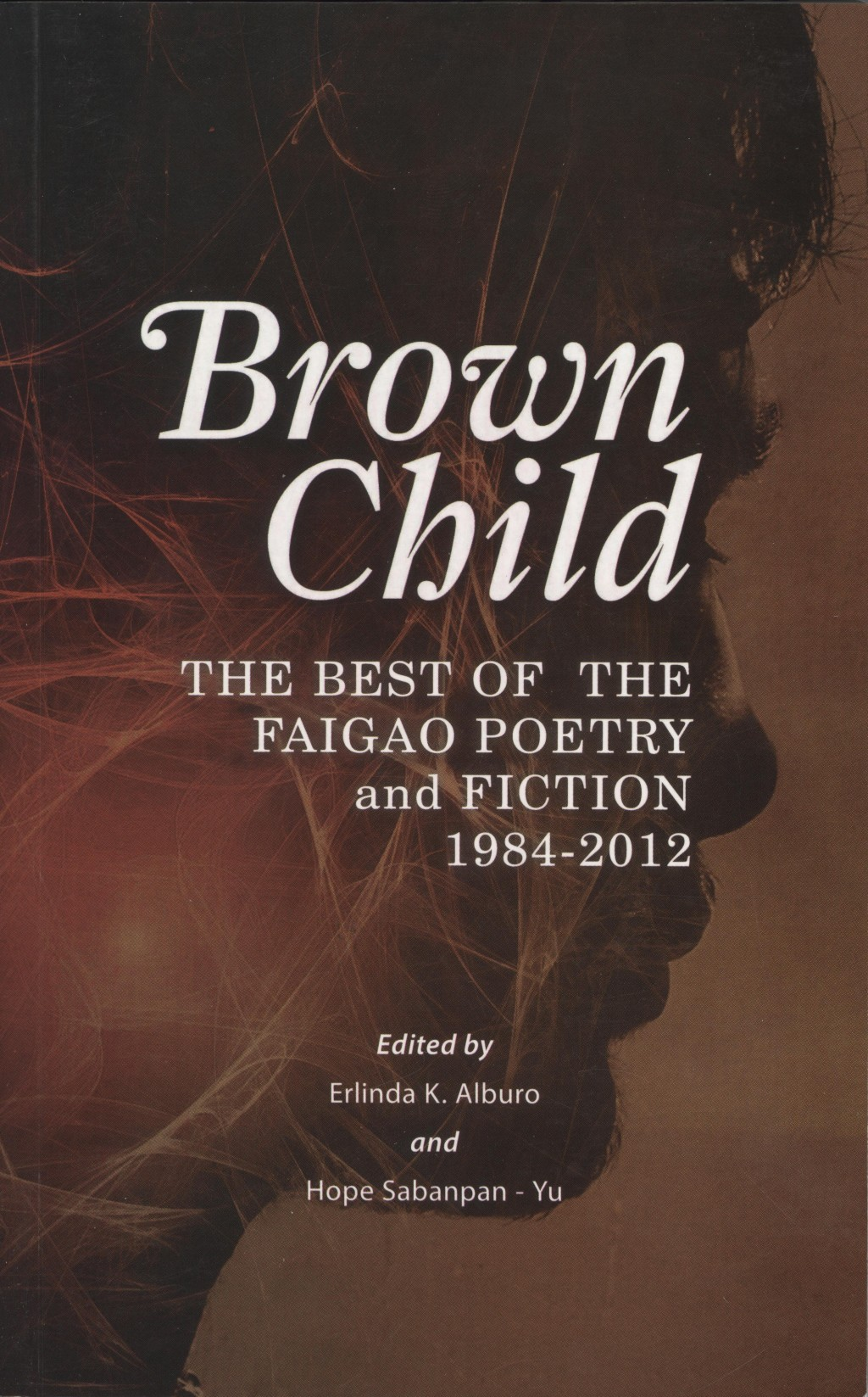 Brown Child: The Best of the Faigao Poetry and Fiction